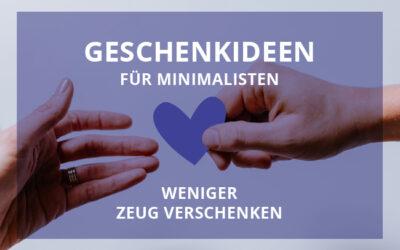 Weniger-Zeug-verschenken-Geschenkideen-fuer-Minimalisten